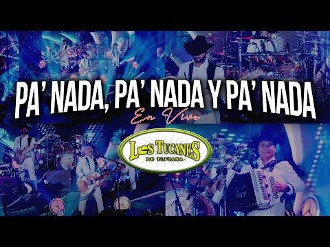 Pa' Nada, Pa' Nada y Pa' Nada – Los Tucanes De Tijuana (En Vivo)