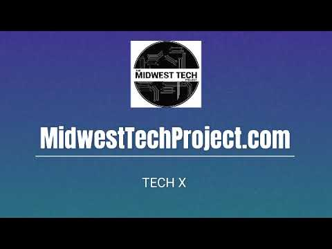The Midwest Tech Project Presents Tech X
