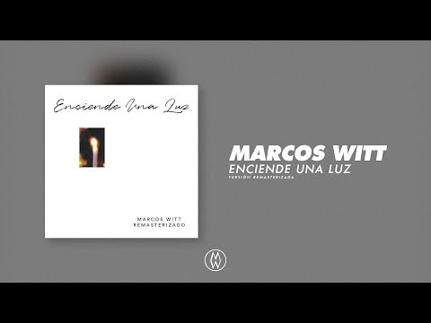 Marcos Witt | Enciende Una Luz (Álbum Completo Remasterizado)