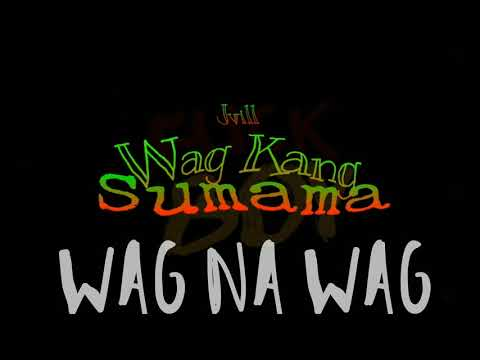 Wag Kang Sumama - Jvill Of 01 Pirate Music | Adrakabz Music | OFFICIAL LYRICS VIDEO | Hustlin Music