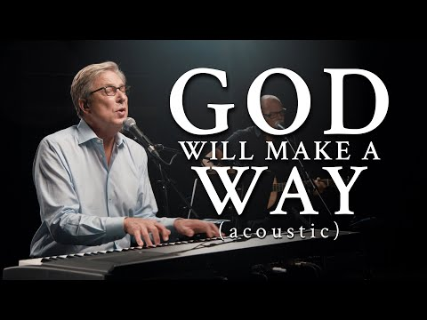 Don Moen - God Will Make A Way (Acoustic) | Praise and Worship Music