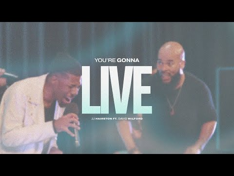 You're Gonna Live Official Video | JJ Hairston feat. David Wilford