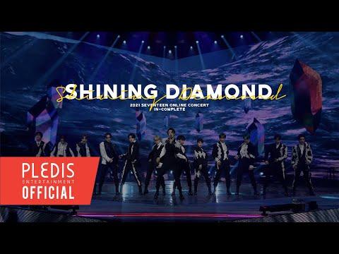 [SPECIAL VIDEO] SEVENTEEN(세븐틴) - Shining Diamond @2021 SEVENTEEN ONLINE CONCERT <IN-COMPLETE>