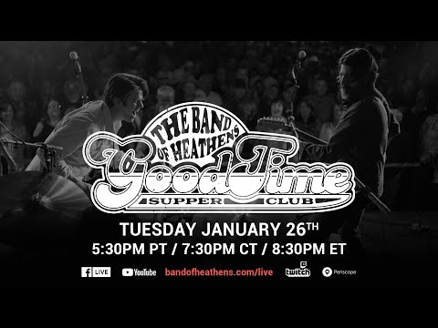 The Band of Heathens | Good Time Supper Club Ep. 42 | 01/26/21 | Special Guest: Matt The Electrician