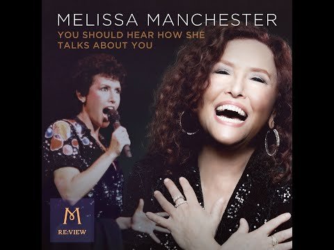 YOU SHOULD HEAR HOW SHE TALKS ABOUT YOU (Melissa Manchester OFFICIAL MUSIC VIDEO) RE:VIEW 2020-2021