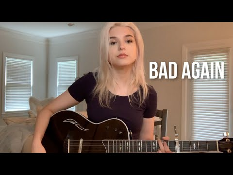 """Bad Again"" (Original Song) 