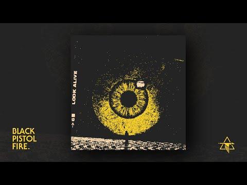 Black Pistol Fire - Look Alive (The Album Visualizer)