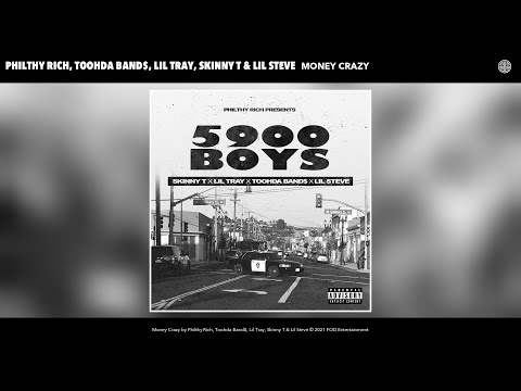 Philthy Rich, Toohda Band$, Lil Tray, Skinny T & Lil Steve - Money Crazy (Audio)