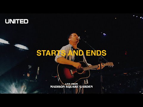 Starts and Ends (Live from Madison Square Garden) - Hillsong UNITED