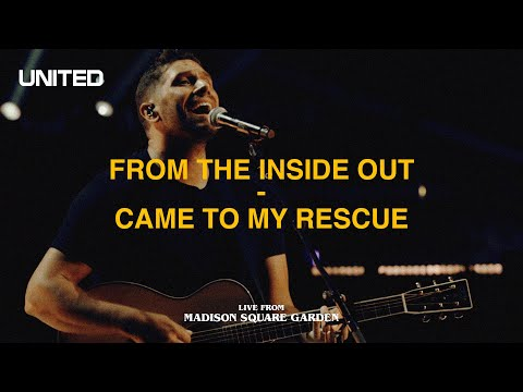 From The Inside Out / Came To My Rescue (Live from Madison Square Garden) - Hillsong UNITED