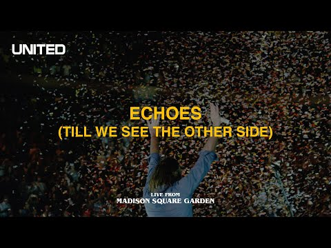 Echoes (Till We See The Other Side) [Live from Madison Square Garden] - Hillsong UNITED