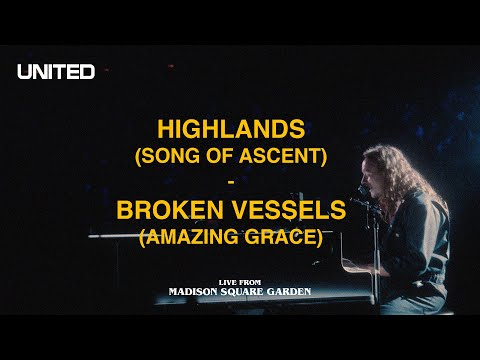 Highlands (Song Of Ascent)/Broken Vessels (Amazing Grace) [Live from Madison Square Garden] - UNITED
