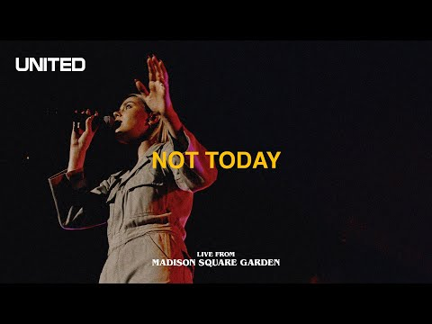 Not Today (Live from Madison Square Garden) - Hillsong UNITED