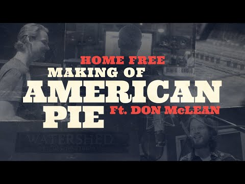 "Home Free - Making of ""American Pie"" Ft. Don McLean"