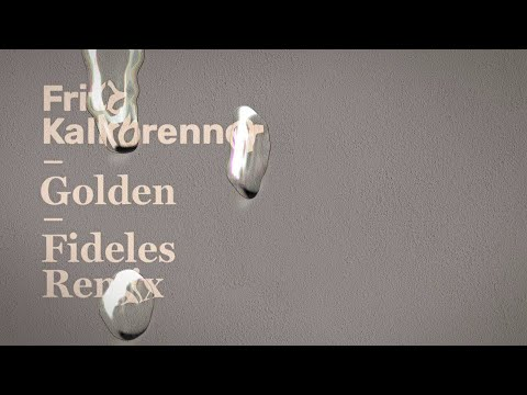 Fritz Kalkbrenner - Golden (Fideles Remix) (Official Audio)