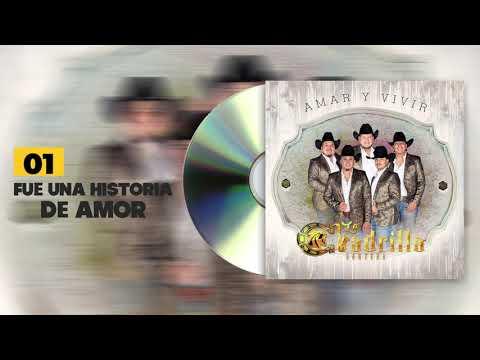 La Cuadrilla Norteña - Fue Una Historia De Amor - Amar Y Vivir (Audio)
