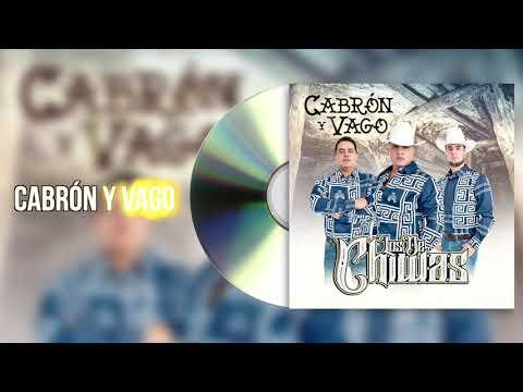 Grupo Los De Chiwas - Cabrón Y Vago (Audio)