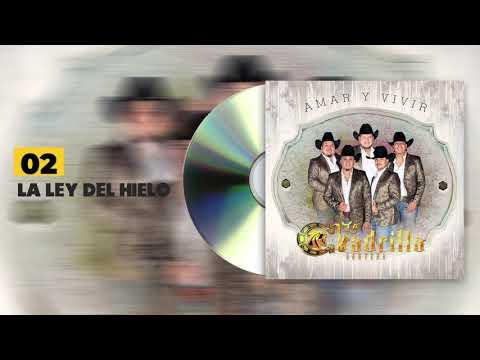 La Cuadrilla Norteña- La Ley Del Hielo - Amar Y Vivir (Audio)