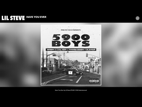 Lil Steve - Have You Ever (Audio)