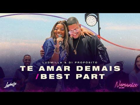Ludmilla - Te Amar Demais / Best Part part. Di Propósito