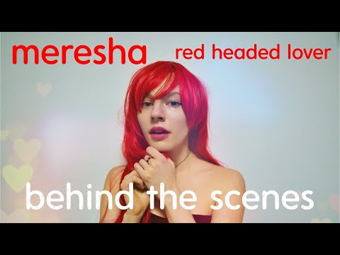 MERESHA // RED HEADED LOVER (OFFICIAL BEHIND THE SCENES VIDEO)
