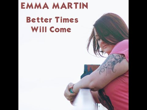Emma Martin - Better Times Will Come (Janis Ian)