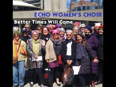 Echo Women's Choir - Better Times Will Come (Janis Ian)