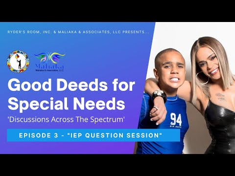 """""""Good Deeds for Special Needs"""" - Ep. 3: IEP Question Session"""