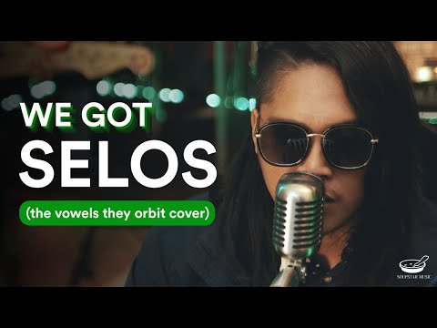 We Got - Selos by the vowels they orbit (Cover)