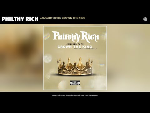 Philthy Rich - January 30th: Crown The King (Audio)