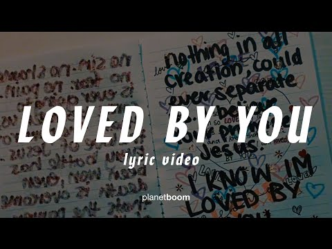 Loved by You | JC Squad | planetboom Official Lyric Video