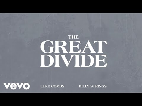 Luke Combs, Billy Strings - The Great Divide (Lyric Video)