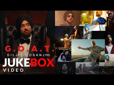 Diljit Dosanjh: G.O.A.T. Album Songs (Video)Jukebox | Latest Punjabi Songs