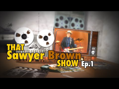 That Sawyer Brown Show - Ep1
