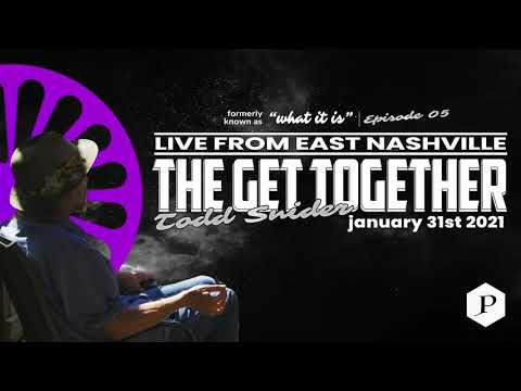 ICYMI: The Get Together: Todd Snider Live Stream | Episode 5 | 01/31/2021