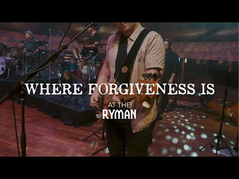 Sidewalk Prophets - Where Forgiveness Is (Live From The Ryman)