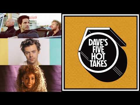 Dave's 5 Hot Takes - Episode 23