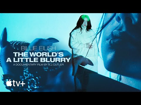 Billie Eilish: The World's A Little Blurry — Official Trailer #2 | Apple TV+