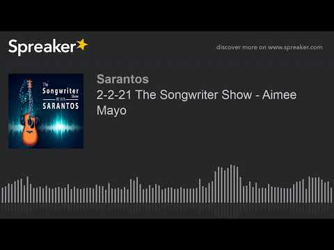 2-2-21 The Songwriter Show - Aimee Mayo