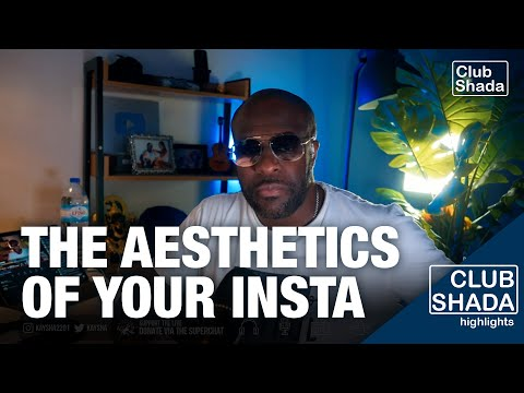 The Aesthetics of your instagram feed matters | Club Shada