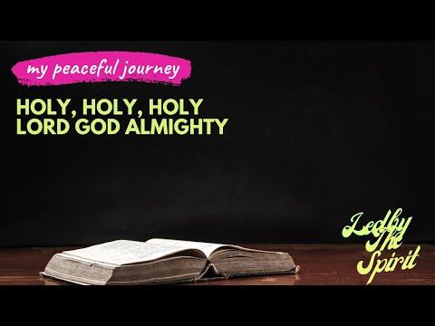 Holy, Holy, Holy, Lord God Instrumental: Meditation, Reflection and study music