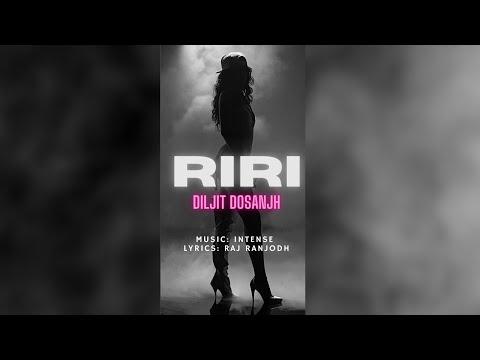 RiRi (Rihanna) Song By Diljit Dosanjh | Intense | Raj Ranjodh