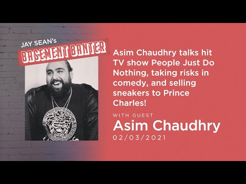 Jay Sean's Basement Banter | EP #22 - Asim Chaudhry Talks People Do Nothing & Taking Risks in Comedy