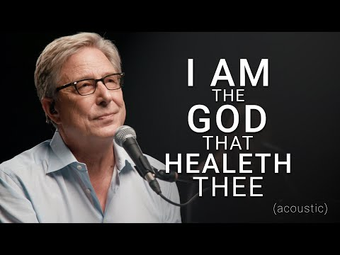 Don Moen - I Am The God That Healeth Thee (Acoustic) | Praise and Worship Music