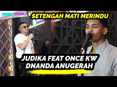 JUDIKA X DNANDA ANUGERAH - SETENGAH MATI MERINDU