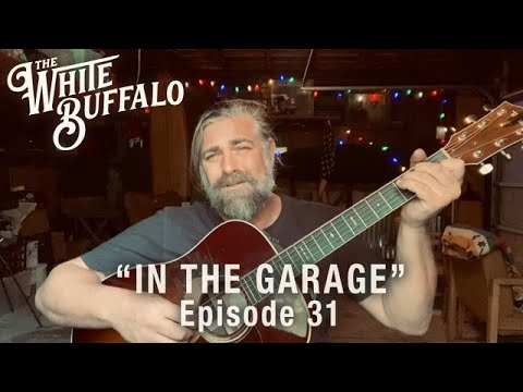 The White Buffalo - Damned - In The Garage: Episode 31
