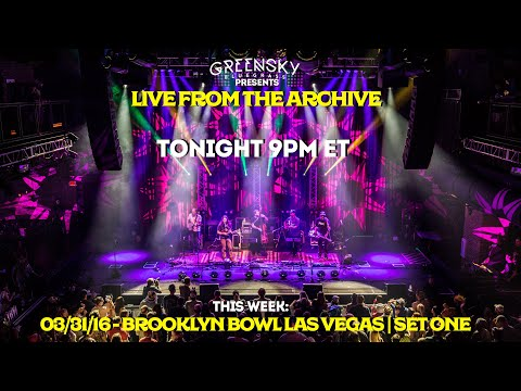 Live From The Archive - 03/31/16 | Brooklyn Bowl Las Vegas - Set One