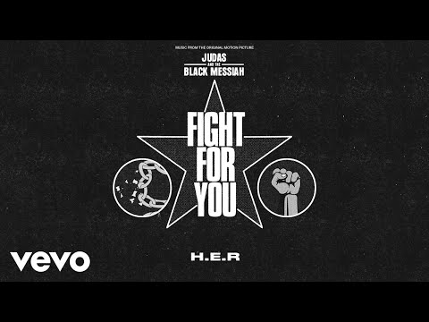 """H.E.R. - Fight For You (From the Original Motion Picture """"Judas and the Black Messiah"""" ..."""