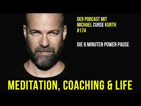 CURSE - Meditation, Coaching & Life - #174 - Die 6 Minuten Power Pause