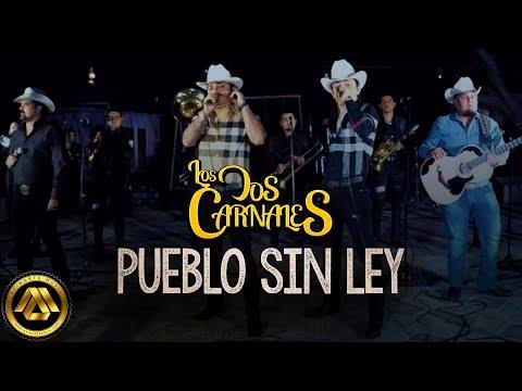 Los Dos Carnales - Pueblo Sin Ley (Video Oficial)